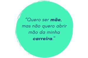 CARREIRA X MATERNIDADE